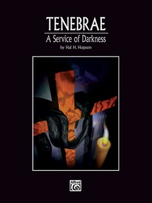 Tenebrae: A Service of Darkness