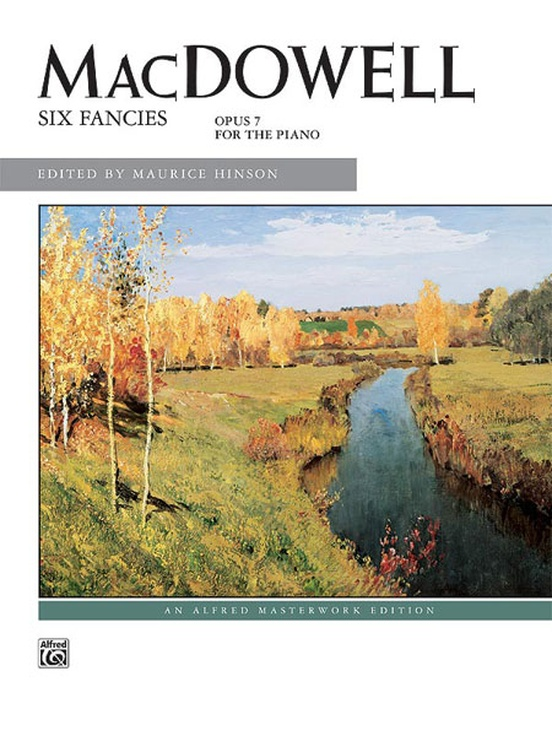 MacDowell, Six Fancies, Opus 7 for the Piano
