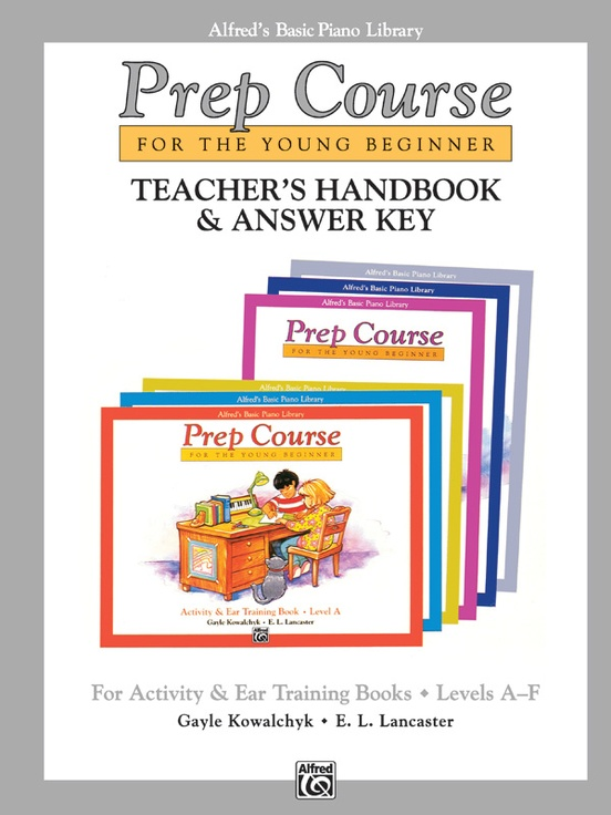 Alfred's Basic Piano Prep Course: Activity & Ear Training Book Teacher's Handbook and Answer Key, Levels A-F