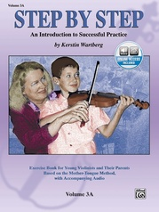 Step by Step 3A: An Introduction to Successful Practice for Violin