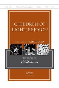 Children of Light, Rejoice!