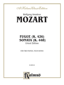 Fugue (K. 426) and Sonata (K. 448)