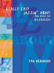 Really Easy Jazzin' About: Fun Pieces for Bassoon