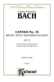 Cantata No. 70 -- Wachet! betet! betet! wachet! (Watch! Pray! Pray! Watch!)