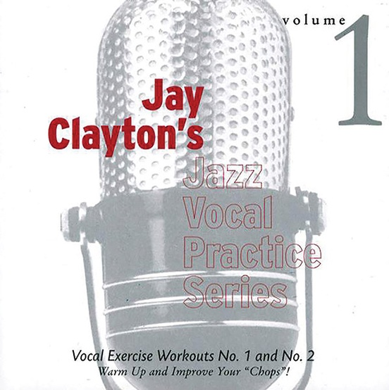 Jay Clayton's Jazz Vocal Practice Series, Volume 1