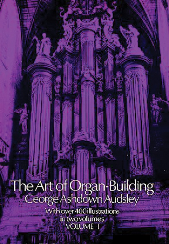 The Art of Organ Building, Volume 1