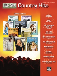 10 for 10 Sheet Music: Country Hits 2008 Edition