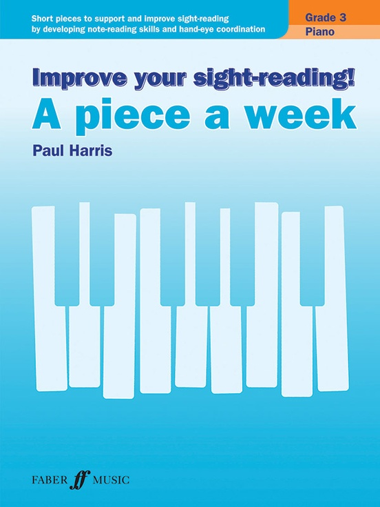 Improve Your Sight-Reading! A Piece a Week: Piano, Grade 3