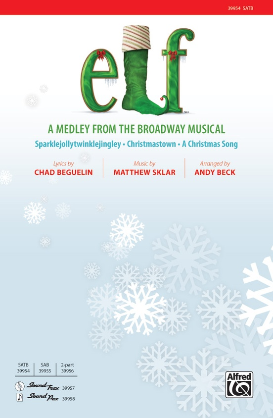 elf a medley from the broadway musical sparklejollytwinklejingley christmastown a christmas song - Christmas Medley Lyrics