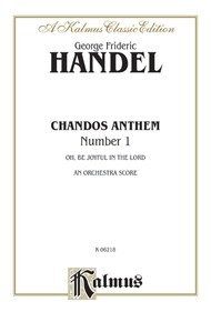 Chandos Anthem No. 1 - O Be Joyful in the Lord