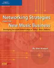 Networking Strategies for the New Music Business (2nd Edition)