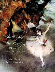 """""""Swan Lake"""" and """"The Sleeping Beauty"""": Suites from the Ballets"""