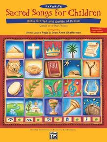 Favorite Sacred Songs for Children . . . Bible Stories & Songs of Praise