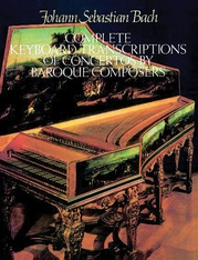 Complete Keyboard Transcriptions of Concertos by Baroque Composers