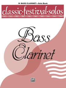 Classic Festival Solos (B-flat Bass Clarinet), Volume 1 Solo Book