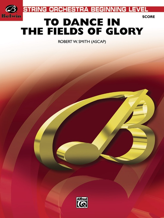 To Dance in the Fields of Glory