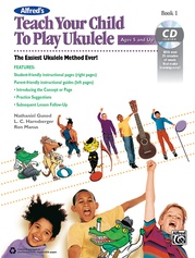 Alfred's Teach Your Child to Play Ukulele, Book 1