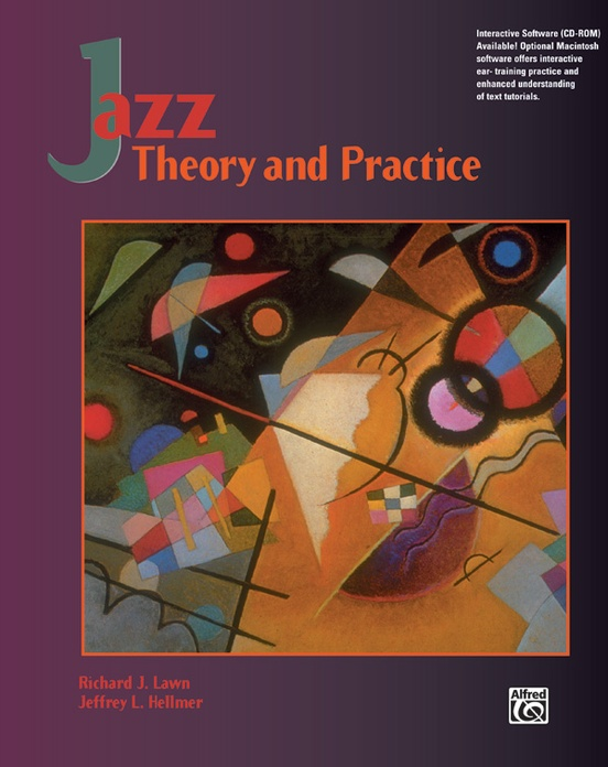Jazz Theory and Practice: For Performers, Arrangers and Composers