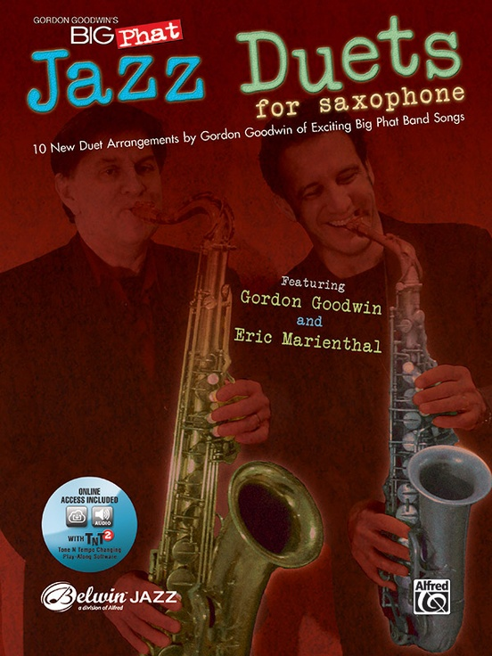 Gordon Goodwin's Big Phat Jazz Saxophone Duets