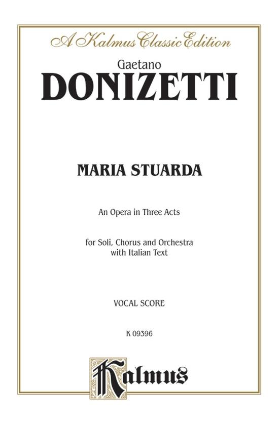 Maria Stuarda, An Opera in Three Acts