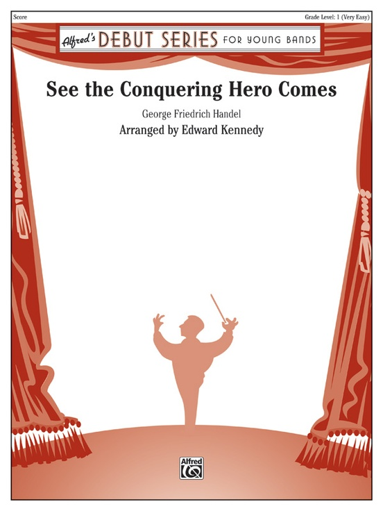 See the Conquering Hero Comes