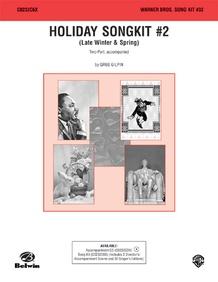 Holiday Song Kit #2: Late Winter & Spring (Warner Bros. Song Kit #32)