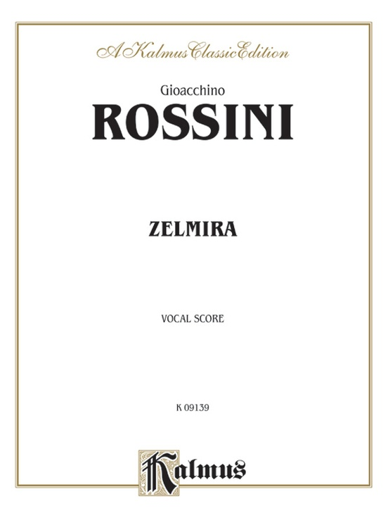 Zelmira, An Opera in Two Acts