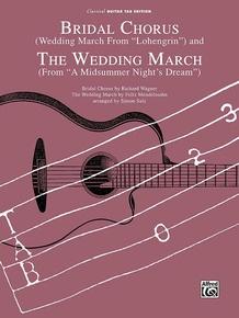 Bridal Chorus (Wedding March from <I>Lohengrin</I>) and The Wedding March (from <I>A Midsummer Night's Dream</I>)