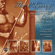 The Odyssey: The Music of Robert W. Smith, Volume 3