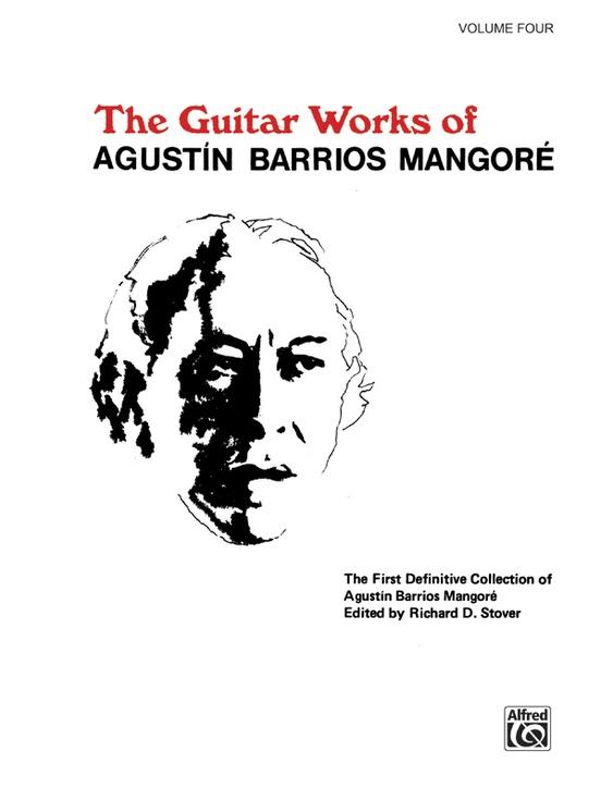 Guitar Works of Agustín Barrios Mangoré, Vol. IV