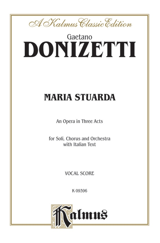 Maria Stuarda, An Opera in Three Acts