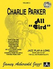 """Jamey Aebersold Jazz, Volume 6: Charlie Parker---All """"Bird"""""""