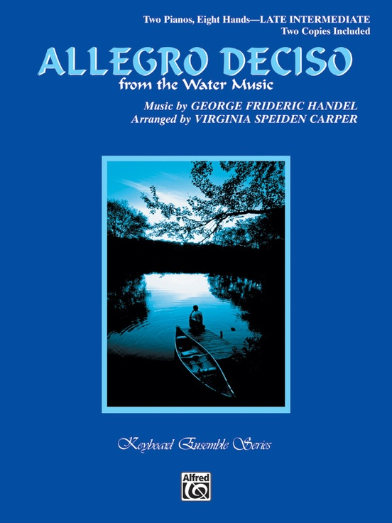 Allegro Deciso (from The Water Music): Piano Quartet (2 Pianos, 8 ...