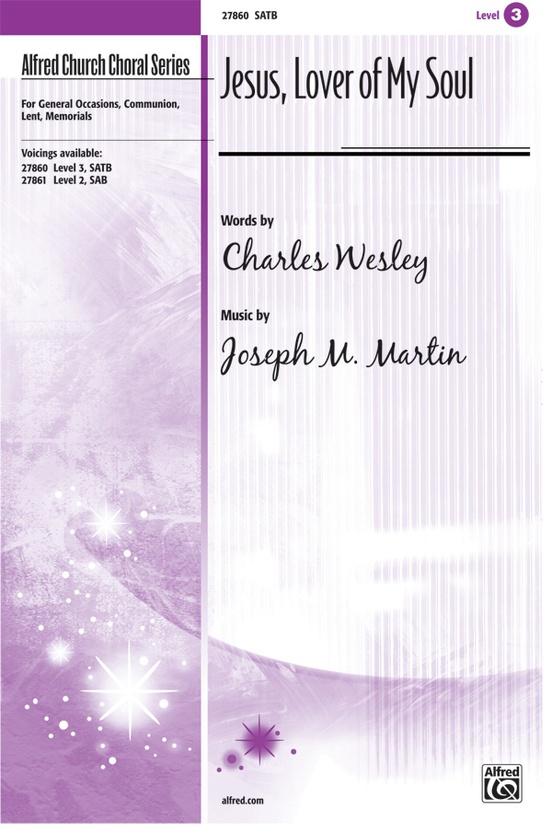 Jesus Lover Of My Soul Satb Choral Octavo Joseph M Martin