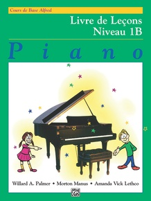 Alfred's Basic Piano Library: French Edition Lesson Book 1B