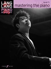 Lang Lang Piano Academy: mastering the piano, Level 5
