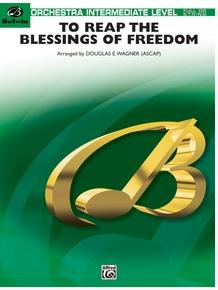 To Reap the Blessings of Freedom