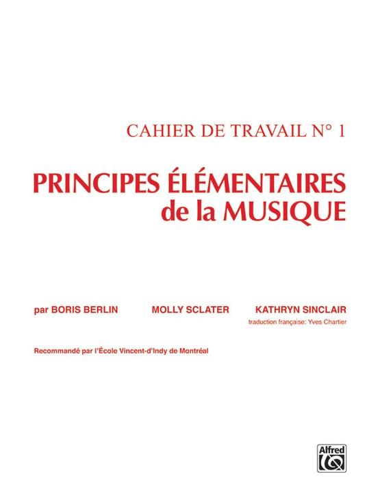 Principes Élémentaires de la Musique (Keyboard Theory Workbooks), Volume 1