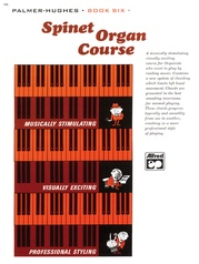 Palmer-Hughes Spinet Organ Course, Book 6