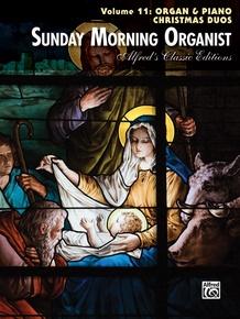Sunday Morning Organist, Volume 11: Organ & Piano Christmas Duos