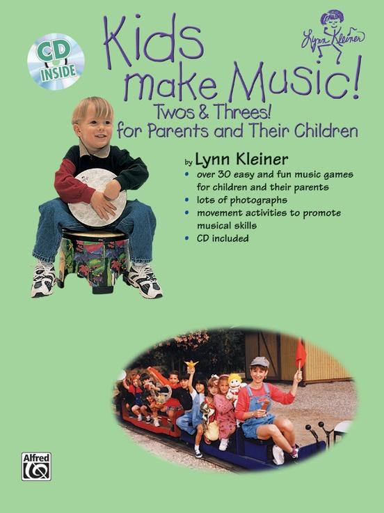 Kids Make Music Series: Kids Make Music! Twos & Threes!