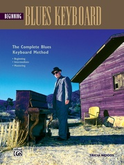 The Complete Blues Keyboard Method: Beginning Blues Keyboard