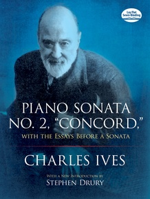 "Piano Sonata No. 2, ""Concord,"" With the Essays Before a Sonata"