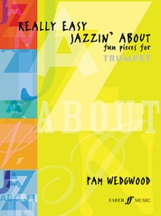 Really Easy Jazzin' About: Fun Pieces for Trumpet