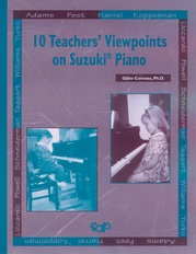 10 Teachers' Viewpoints on Suzuki® Piano