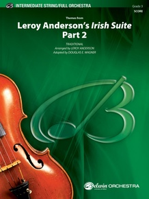 Leroy Anderson's <i>Irish Suite</i>, Part 2 (Themes from)