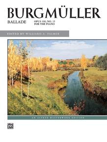 Burgmüller: Ballade, Opus 100, No. 15