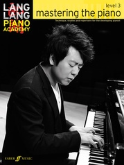 Lang Lang Piano Academy: Mastering the Piano, Level 3