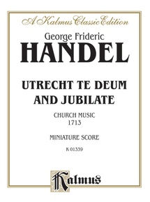 Utrecht Te Deum and Jubilate (1713) (Church Music)