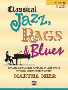 Classical Jazz, Rags & Blues, Book 1